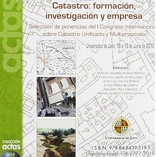 Catastro: formación, investigación y empresa (Cd Actas)