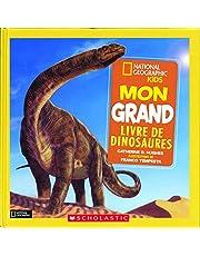 National Geographic Kids : Mon grand livre de dinosaures