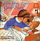 How Many Kisses Good Night (Classic Board Books)