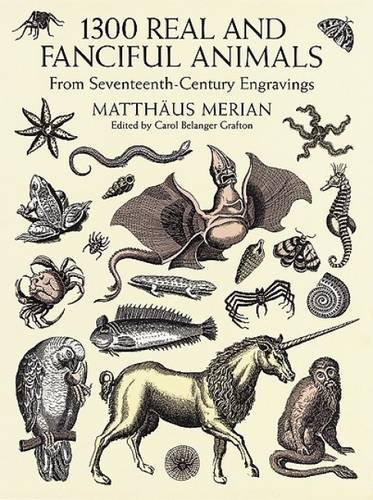 1300 Real and Fanciful Animals from Seventeenth-Century Engravings (Dover Pictorial Archive) (Drawing Imaginary Animals compare prices)