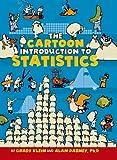 The Cartoon Introduction to Statistics, Grady Klein and Alan Dabney, 0809033666
