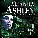 Deeper Than the Night Audiobook by Amanda Ashley Narrated by Bobbin Beam