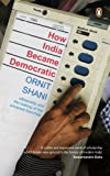 How India Became Democratic: Citizenship and the Making of the Universal Franchise