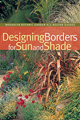 Designing Borders for Sun and Shade (Brooklyn Botanic Garden All-Region Guide) (Sunshades For Patios)