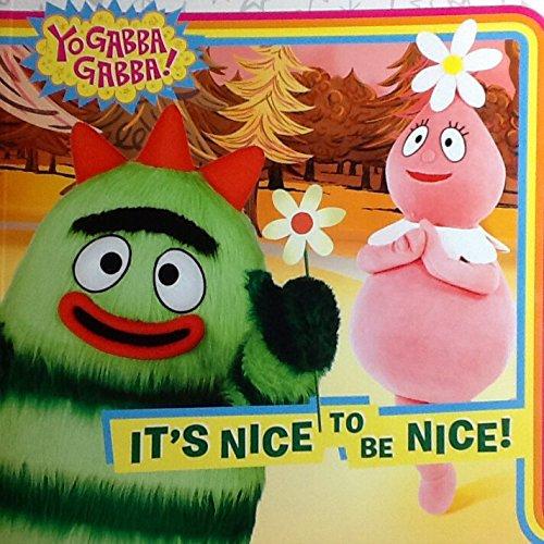 Yo Gabba Gabba! It's Nice to Be Nice! Simon Spotlight -