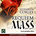 Requiem Mass Audiobook by Elizabeth Corley Narrated by Jonathan Oliver