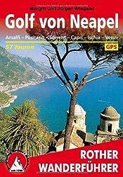 Golf von Neapel: Amalfi. Positano. Sorrent. Capri. Ischia. Vesuv. 50 ausgewählte Tal- und Höhenwanderungen sowie vier Mehrtageswanderungen an den ... ... Ischia. Vesuv. 57 ausgewählte Wanderungen von Margrit Wiegand (2011) Taschenbuch