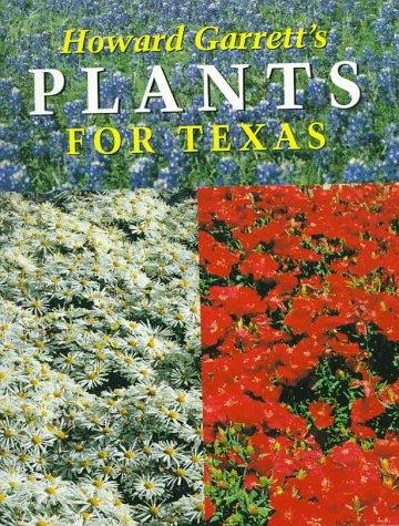Howard Garrett's Plants for Texas (Best Plants For South Texas)