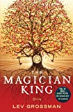 The Magician King by Lev Grossman front cover