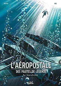 """Afficher """"L'Aéropostale : des pilotes de légende n° 04<br /> Saint-Exupéry"""""""