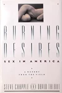 Burning Desires: Sex in America: A Report from the Field