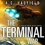 The Terminal War: A Carson Mach Adventure | A. C. Hadfield