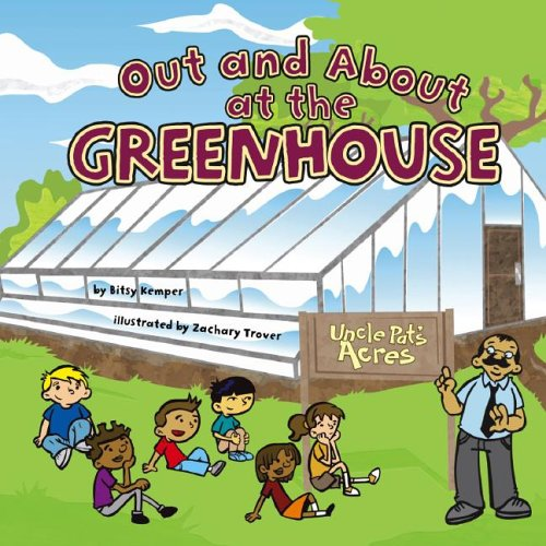 Out and about at the Greenhouse (Field Trips (Picture Window Hardcover)) (Hardback) - Common