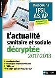 L'actualité sanitaire et sociale décryptée 2017/2018 - Concours IFSI, AS, AP