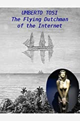 The Flying Dutchman of the Internet Kindle Edition