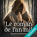 Le roman de l'an mil Audiobook by Ramón Basagana Narrated by François Raison