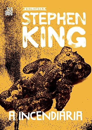 A Incendiária - Coleção Biblioteca Stephen King