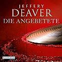 Die Angebetete (Kathryn Dance 3) Hörbuch von Jeffery Deaver Gesprochen von: Dietmar Wunder