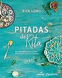 Pitadas da Rita. Receitas e dicas práticas para deixar o dia a dia mais saboroso (Em Portuguese do Brasil)