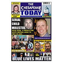 THE CHESAPEAKE TODAY Vol 9 No 6 2016 ALL CRIME, ALL THE TIME: News and Commentary on Crime and the Criminal Class