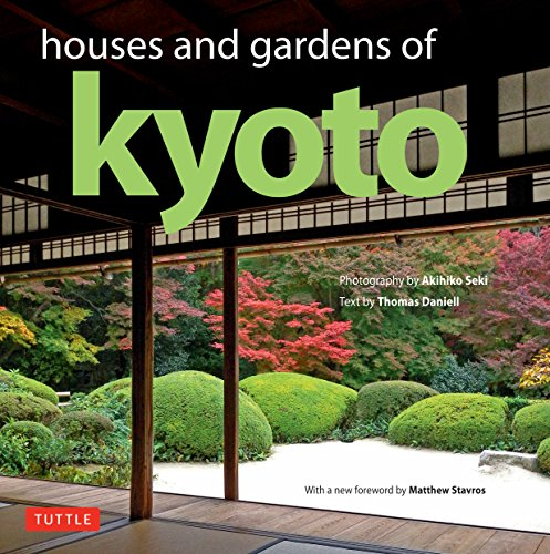 Houses and Gardens of Kyoto: Revised with a new foreword by Matthew - House Interiors Japanese