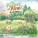 The Forest Of Fire: A Wildfire Story (Storyscapes)