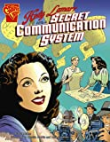hedy lamarr and a secret communication system inventions and discovery