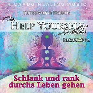 Tepperwein & Friends: Schlank und rank durchs Leben gehen (Die Help-Yourself-Methode) Hörbuch