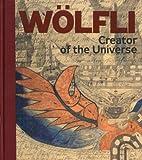 Adolf Wölfli: Creator of the Universe, Manuel Anceau, Daniel Baumann, 8087164954