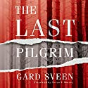 The Last Pilgrim: The Tommy Bergmann Series, Book 1 Hörbuch von Gard Sveen, Steven Murray - translator Gesprochen von: Christopher Lane