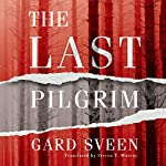 The Last Pilgrim: The Tommy Bergmann Series, Book 1 | Gard Sveen,Steven Murray - translator