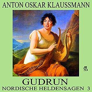 Gudrun (Nordische Heldensagen 3) Hörbuch