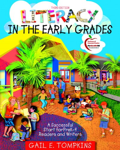 Literacy in the Early Grades: A Successful Start for PreK-4 Readers and Writers (3rd Edition) by Pearson