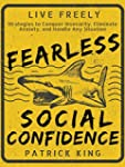 Fearless Social Confidence: Strategie...