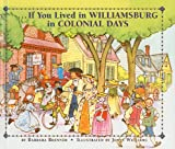If You Lived in Williamsburg in Colonial Days, Barbara Brenner, 0756984602