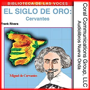 Cervantes: El siglo de oro [Cervantes: The Golden Age] Audiobook