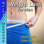 Weight Loss for Men Hypnosis: Lose Weight, Lose Belly Fat, Healthy Lifestyle, Guided Meditation Hypnosis & Subliminal | Rachael Meddows