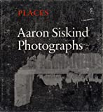 Places, Nineteen Sixty-Six to Nineteen Seventy-Five, Aaron Siskind, 0374514089