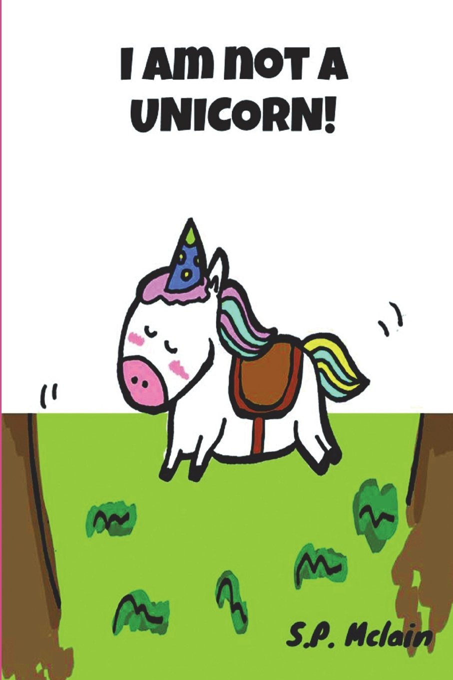 I am not a Unicorn: Bedtime Story Book (the stories of Unicorn) pdf