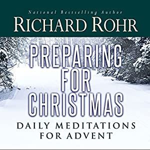 Preparing for Christmas with Richard Rohr Audiobook