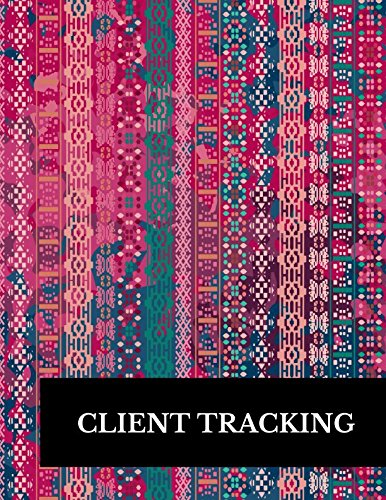 Client Tracking: Large 8.5 Inches By 11 Client Profile Log Book Including Address Details And Appointment