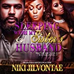 Sleeping with My Sister's Husband: What She Don't Know Won't Hurt Her...or Will It? | Niki Jilvontae
