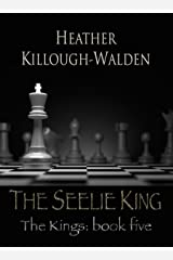 The Seelie King: The Kings, Book Five Kindle Edition