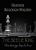 The Seelie King: The Kings, Book Five