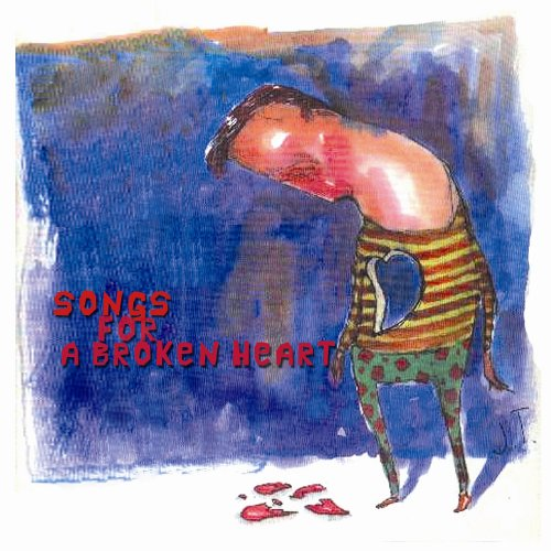 Songs for a Broken Heart