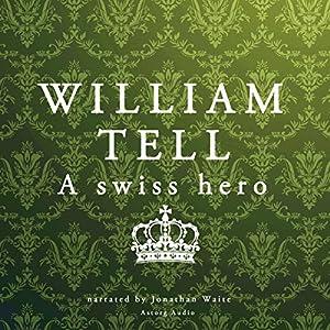 William Tell: A Swiss Hero Audiobook