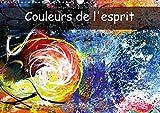 Couleurs De L'esprit 2017: Le Monde De L'esprit Est Rempli De Couleurs Pures ! Apprenons a Les Voir ! (Calvendo Art) (French Edition)