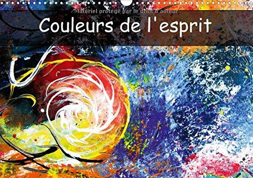 Couleurs De L'esprit 2017: Le Monde De L'esprit Est Rempli De Couleurs Pures ! Apprenons a Les Voir ! (Calvendo Art) (French Edition) by Calvendo Verlag GmbH