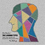 The 5 Human Types: How to Read People Using the Science of Human Analysis (Complete Volumes 1-7) | Elsie Benedict