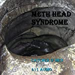 Meth Head Syndrome | Catcher O' Men